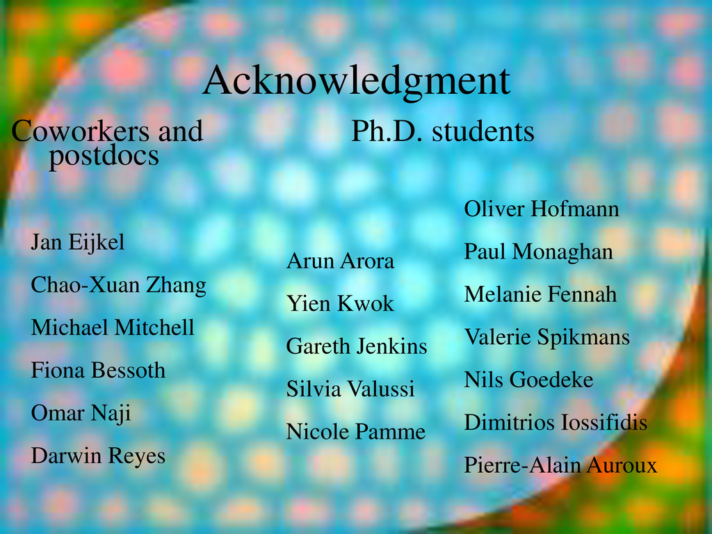 Acknowledgment Coworkers and Ph.D. students Jan...