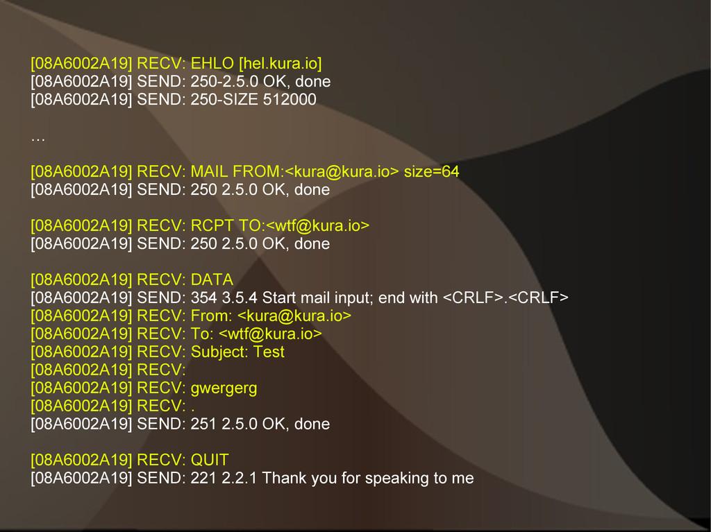 [08A6002A19] RECV: EHLO [hel.kura.io] [08A6002A...