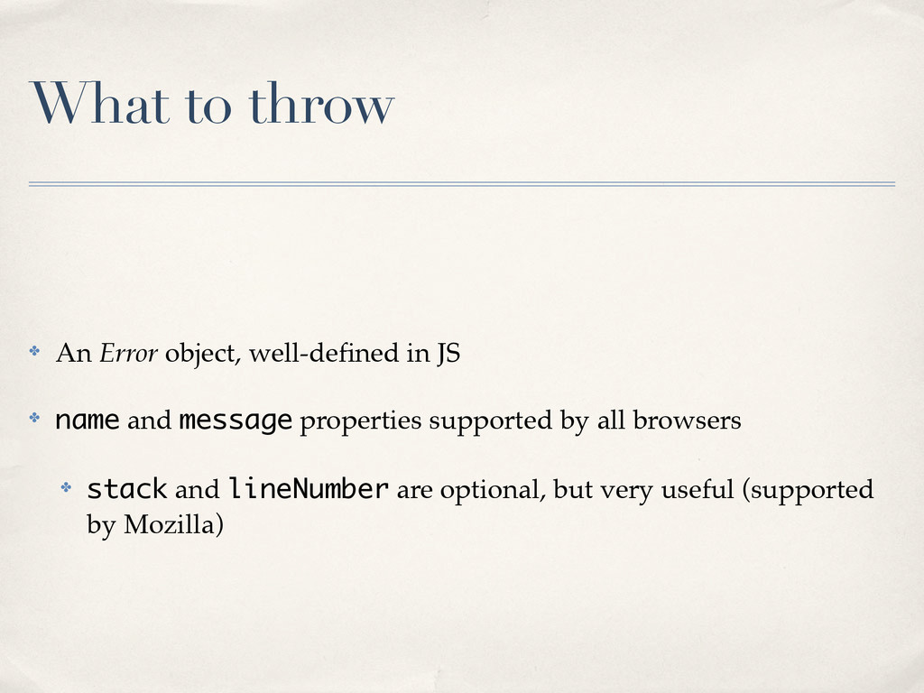What to throw ✤ An Error object, well-defined in...