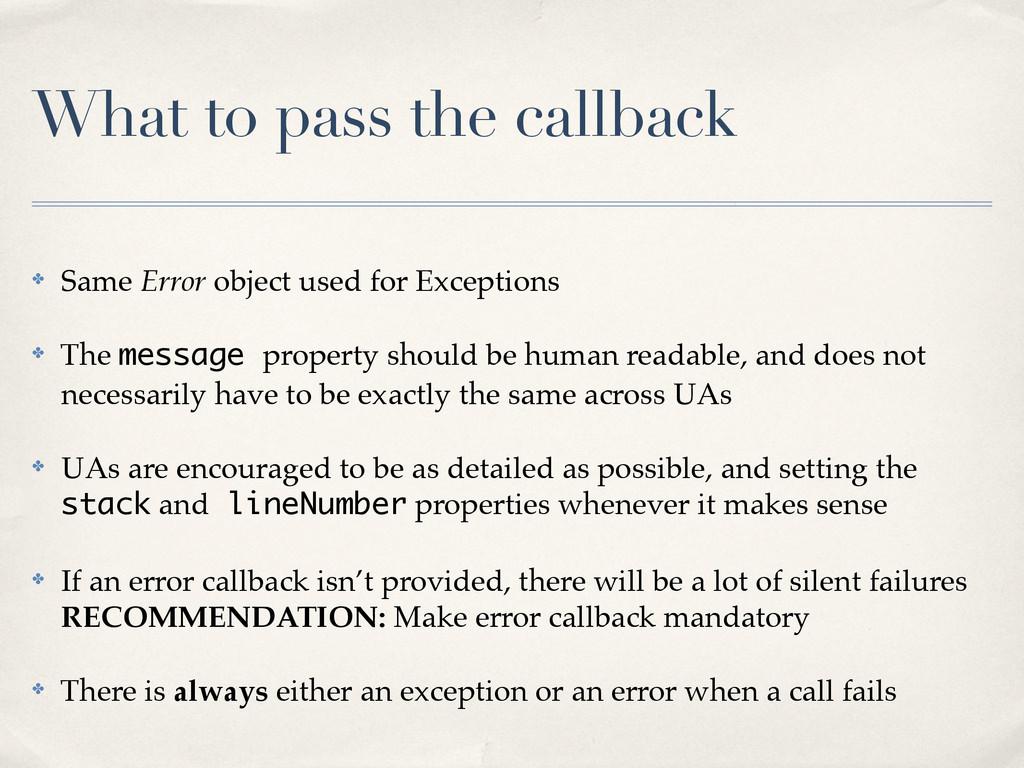 What to pass the callback ✤ Same Error object u...