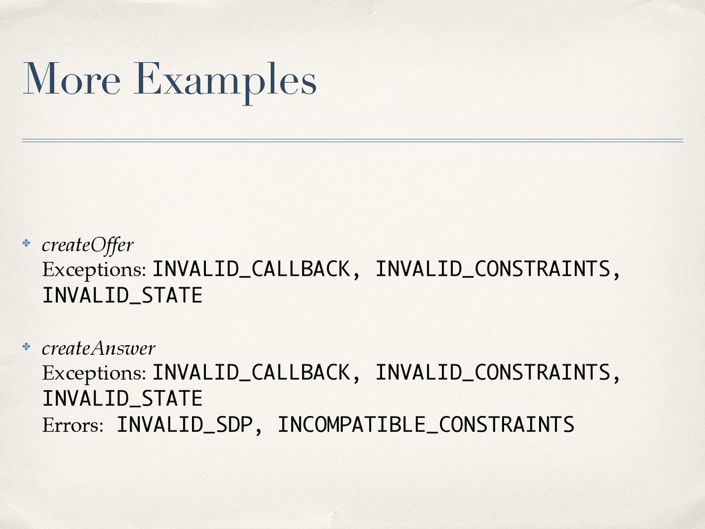 More Examples ✤ createOffer Exceptions: INVALID...
