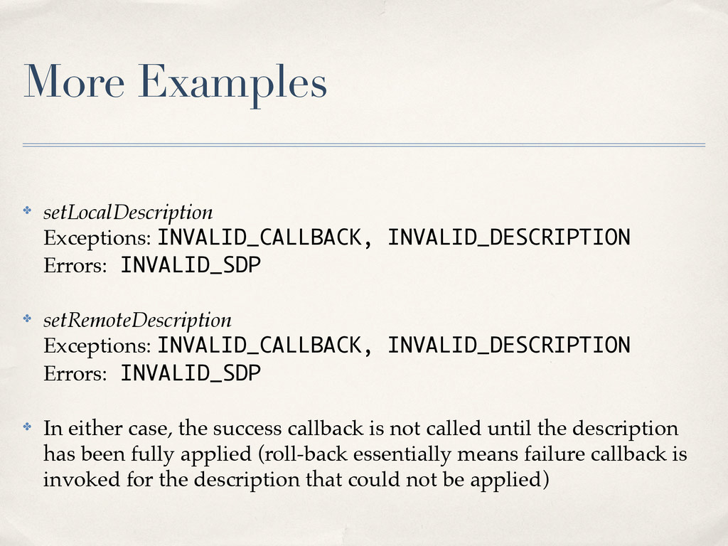 More Examples ✤ setLocalDescription Exceptions:...