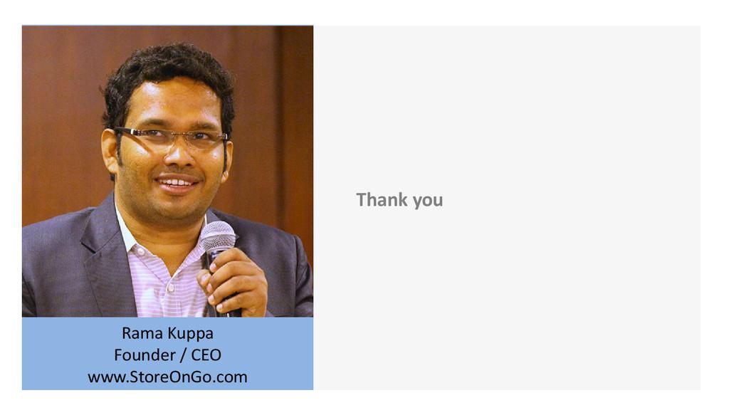 Thank you www.StoreONGO.com Rama Kuppa Founder ...