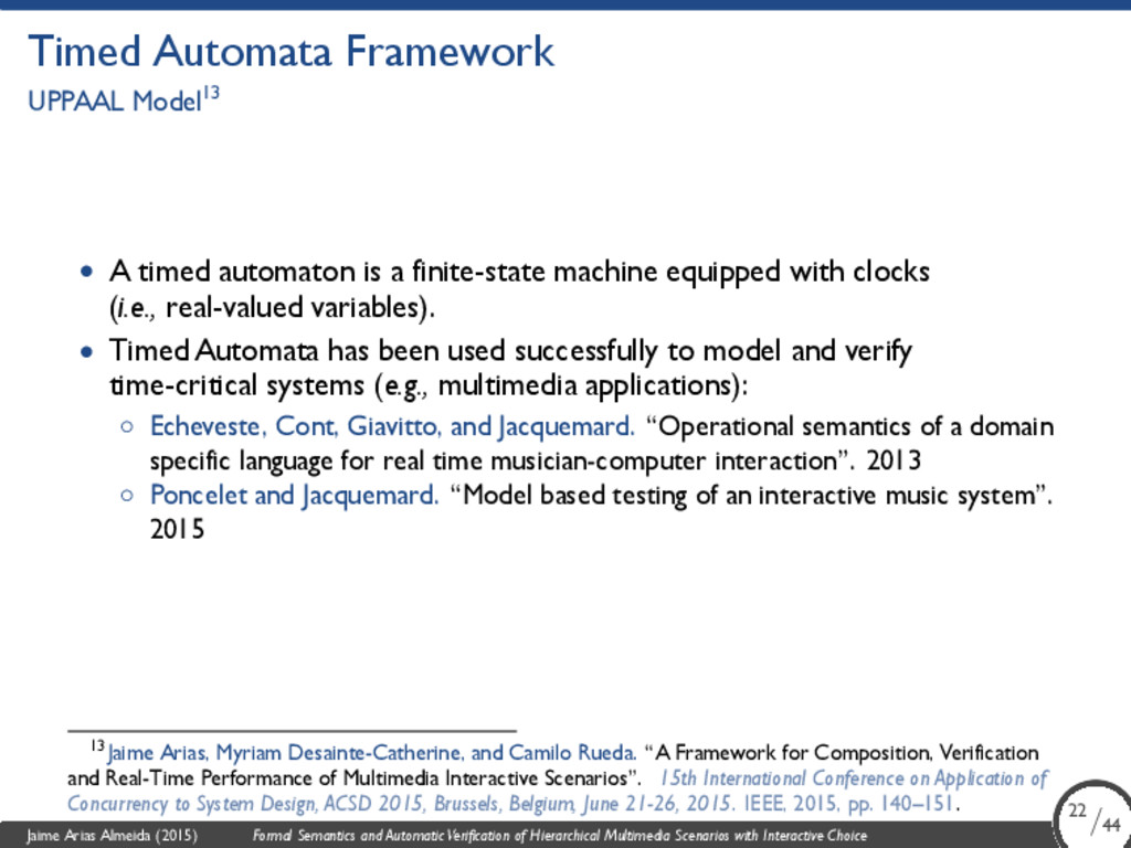 Timed Automata Framework UPPAAL Model13 • A tim...