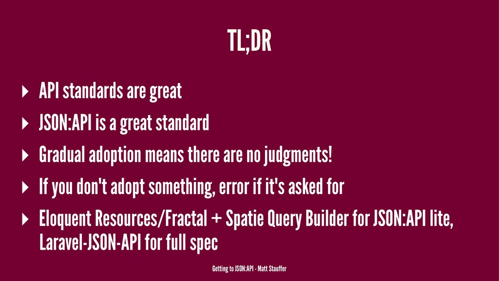 TL;DR ▸ API standards are great ▸ JSON:API is a...