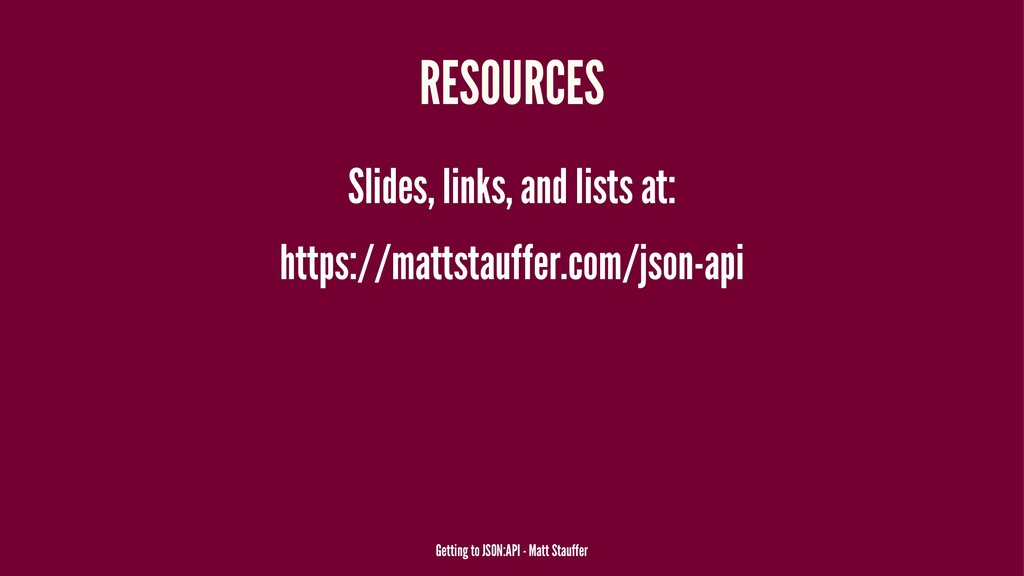 RESOURCES Slides, links, and lists at: https://...