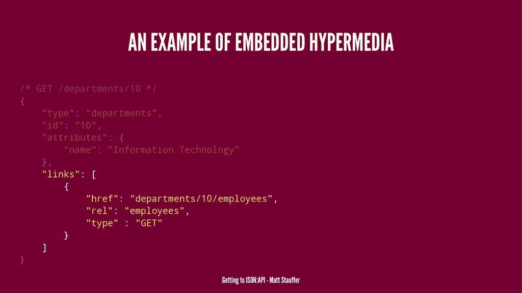 AN EXAMPLE OF EMBEDDED HYPERMEDIA /* GET /depar...