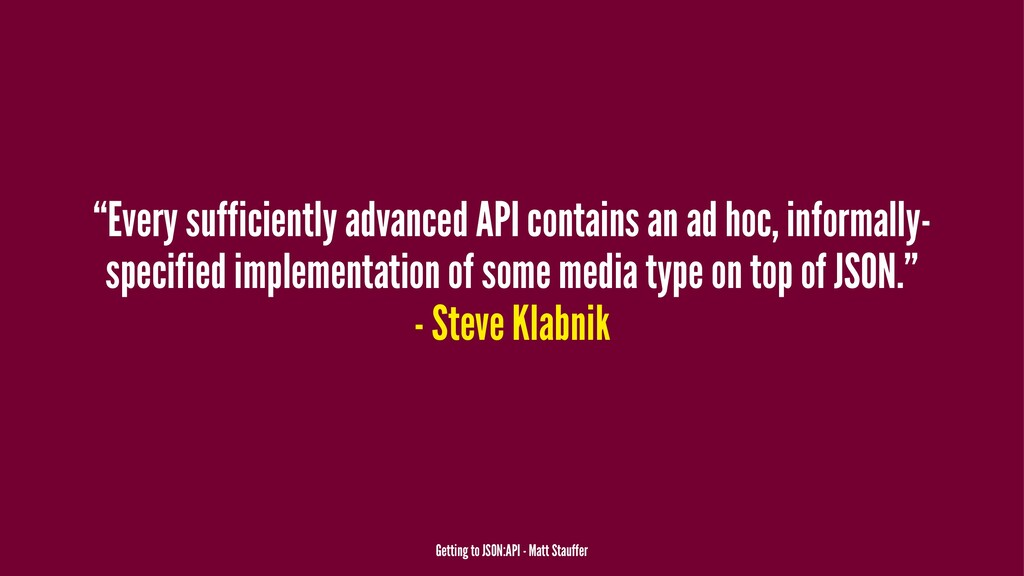 """Every sufficiently advanced API contains an ad..."