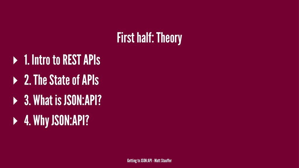 First half: Theory ▸ 1. Intro to REST APIs ▸ 2....
