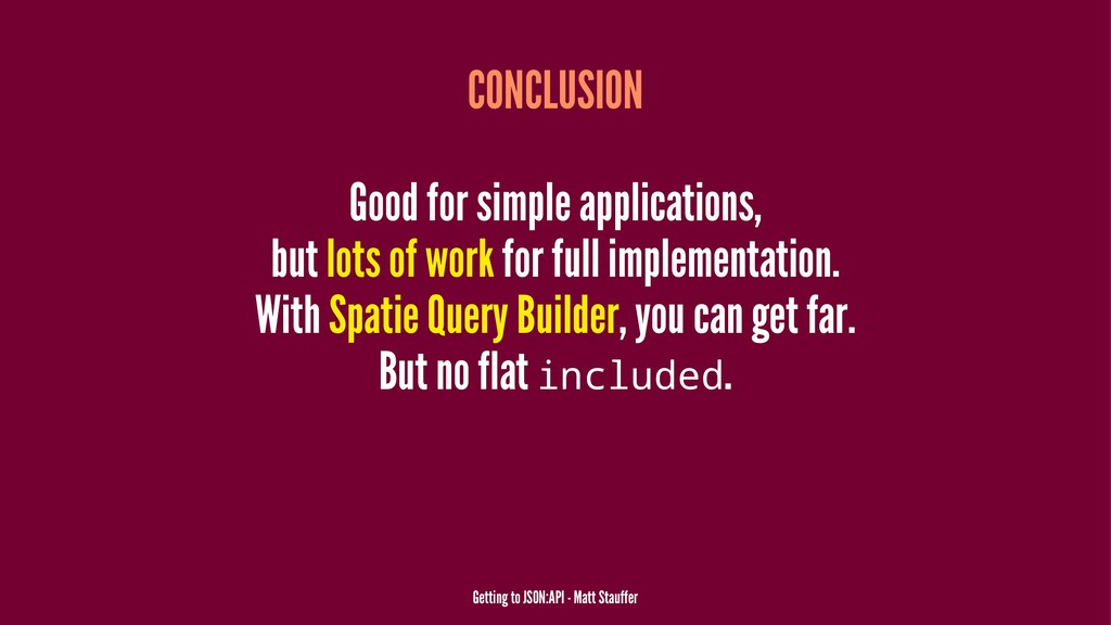 CONCLUSION Good for simple applications, but lo...