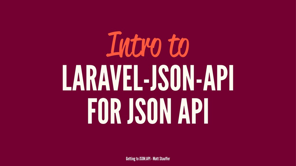 Intro to LARAVEL-JSON-API FOR JSON API Getting ...