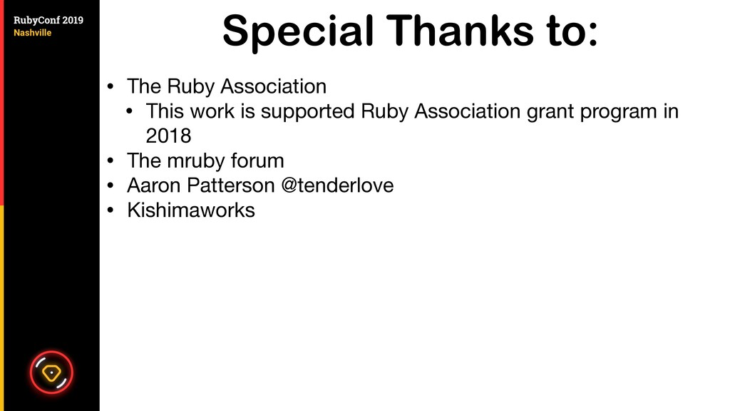 Special Thanks to: • The Ruby Association  • Th...