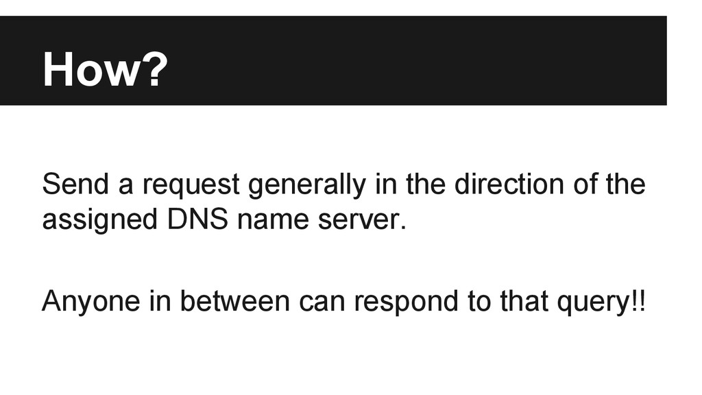 How? Send a request generally in the direction ...