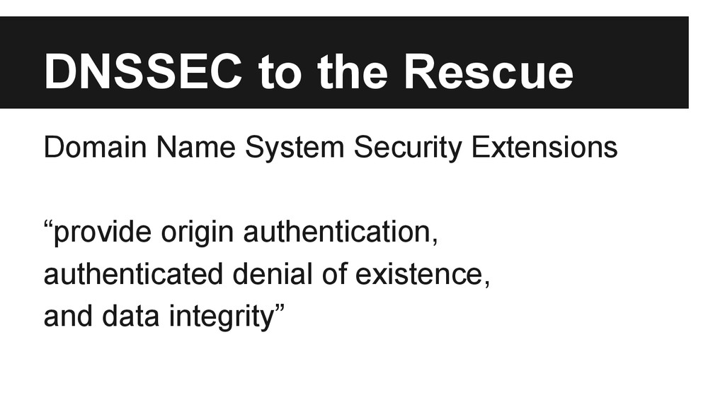 DNSSEC to the Rescue Domain Name System Securit...