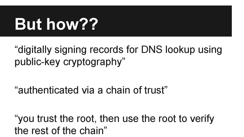 "But how?? ""digitally signing records for DNS lo..."