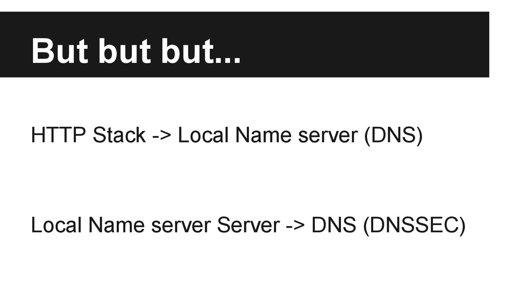 But but but... HTTP Stack -> Local Name server ...