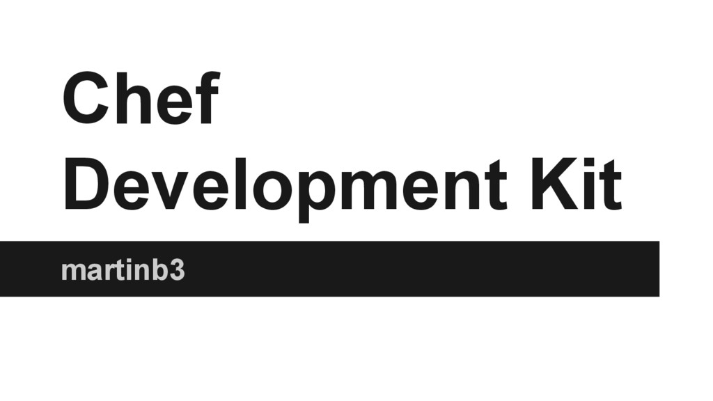 Chef Development Kit martinb3