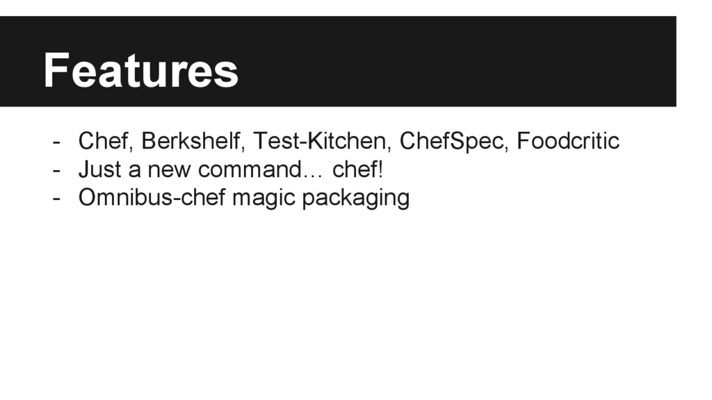 Features - Chef, Berkshelf, Test-Kitchen, ChefS...