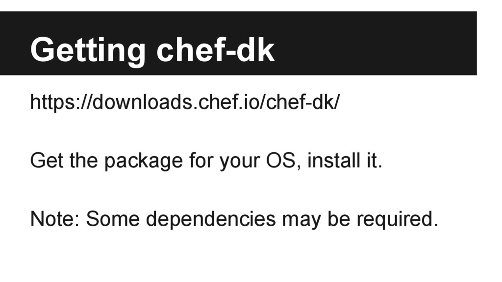 Getting chef-dk https://downloads.chef.io/chef-...