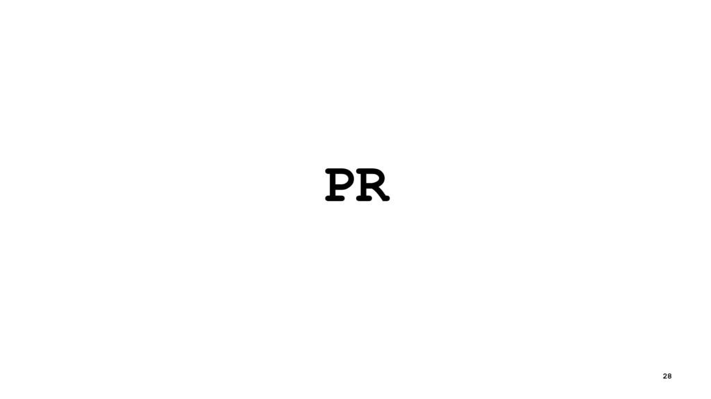 PR 28