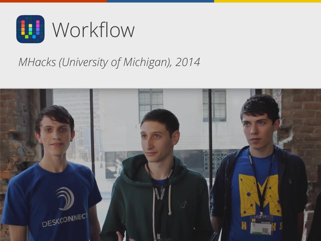 Workflow MHacks (University of Michigan), 2014