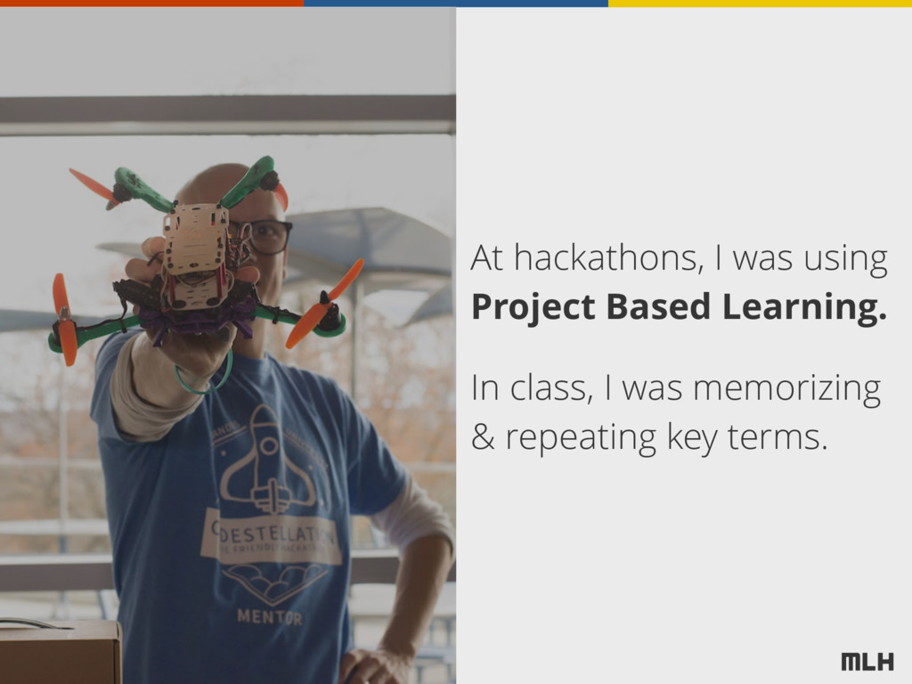 At hackathons, I was using Project Based Learni...