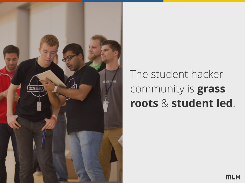 The student hacker community is grass roots & s...