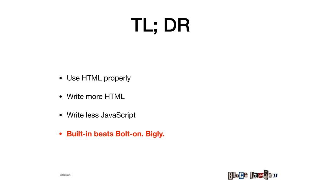 @brucel TL; DR • Use HTML properly  • Write mor...