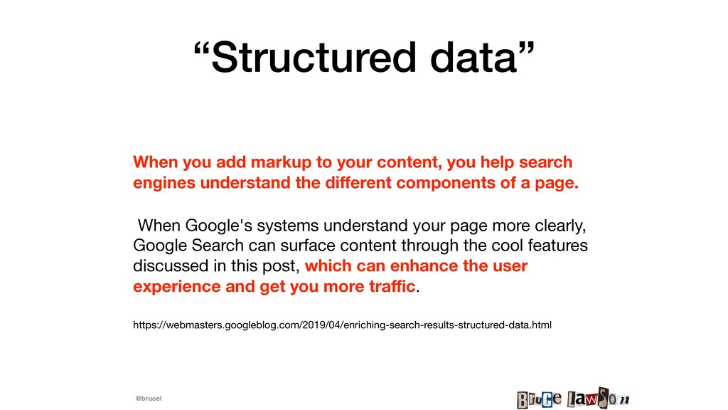 "@brucel ""Structured data"" When you add markup t..."