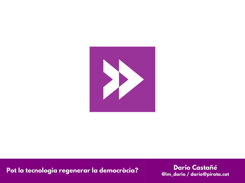 Pot la tecnologia regenerar la democràcia? Dari...