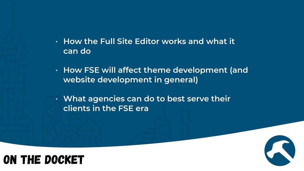 On the Docket • How the Full Site Editor works ...