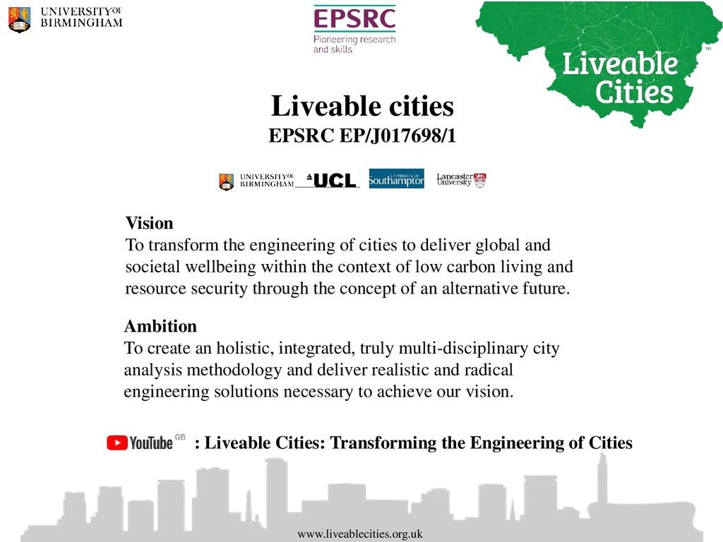 Liveable cities EPSRC EP/J017698/1 Ambition To ...