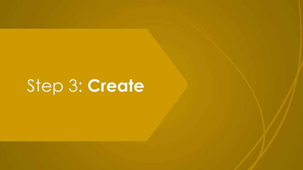 Step 3: Create