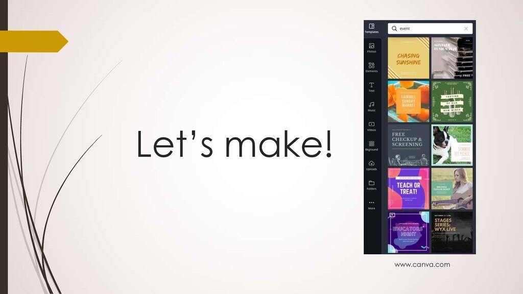 Let's make! www.canva.com