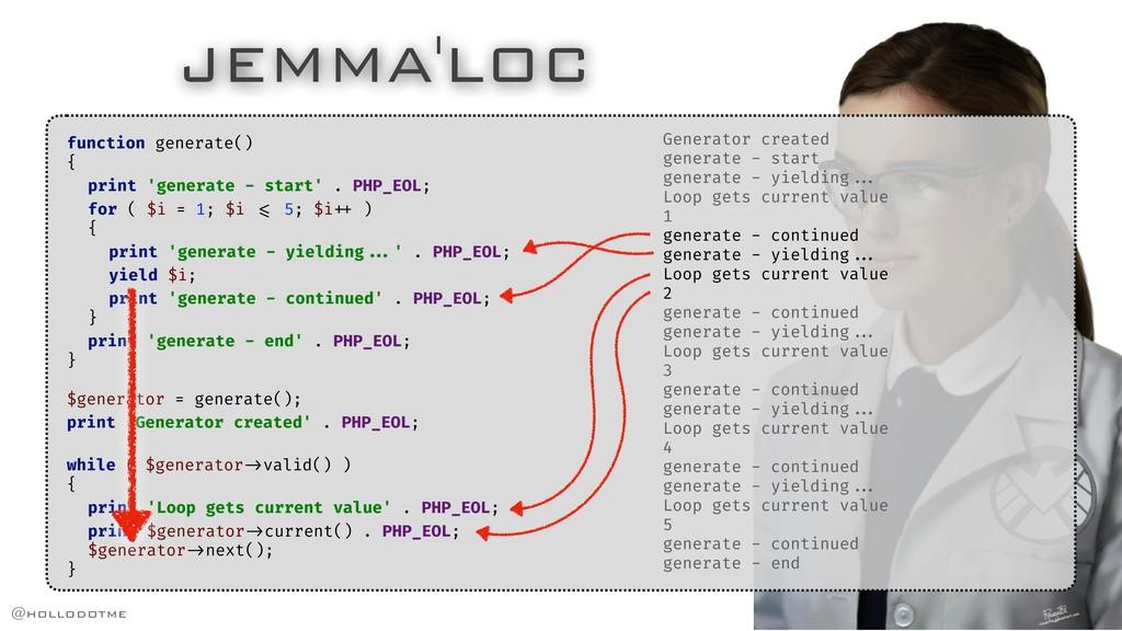 JEMMA'LOC function generate() { print 'generate...