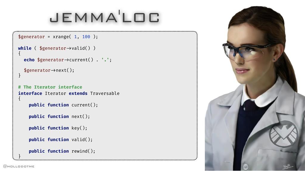 JEMMA'LOC $generator = xrange( 1, 100 ); while ...