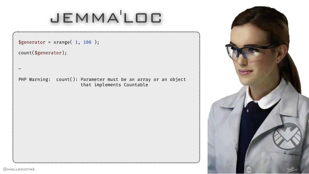 JEMMA'LOC $generator = xrange( 1, 100 ); count(...
