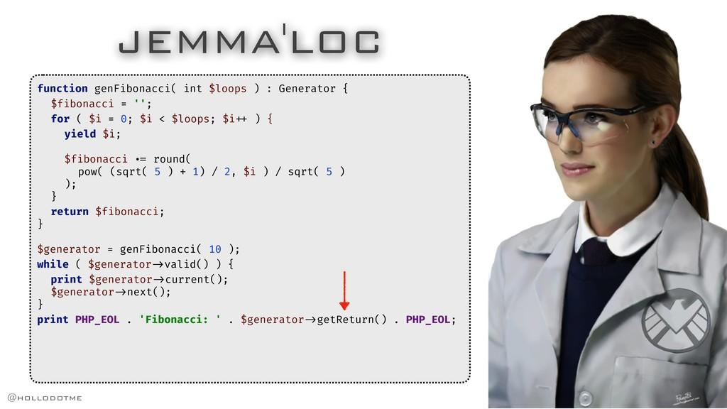 JEMMA'LOC function genFibonacci( int $loops ) :...