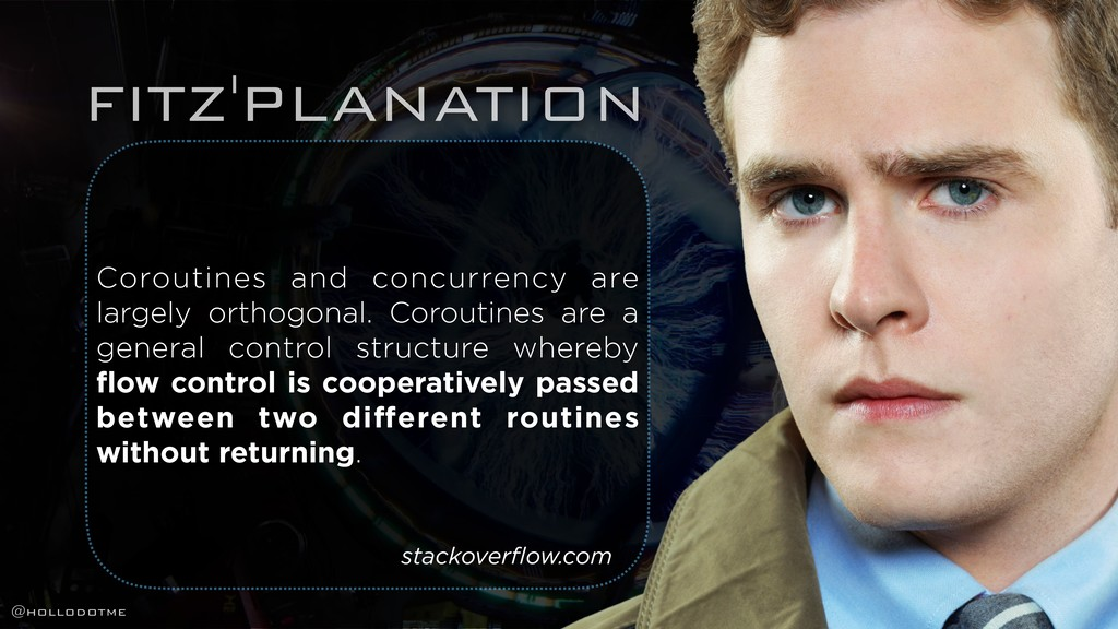 FITZ'PLANATION Coroutines and concurrency are l...
