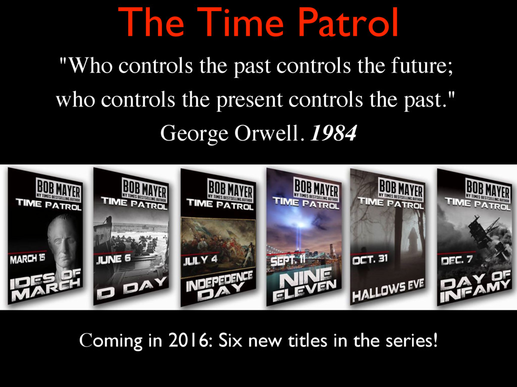 """The Time Patrol """"Who controls the past controls..."""