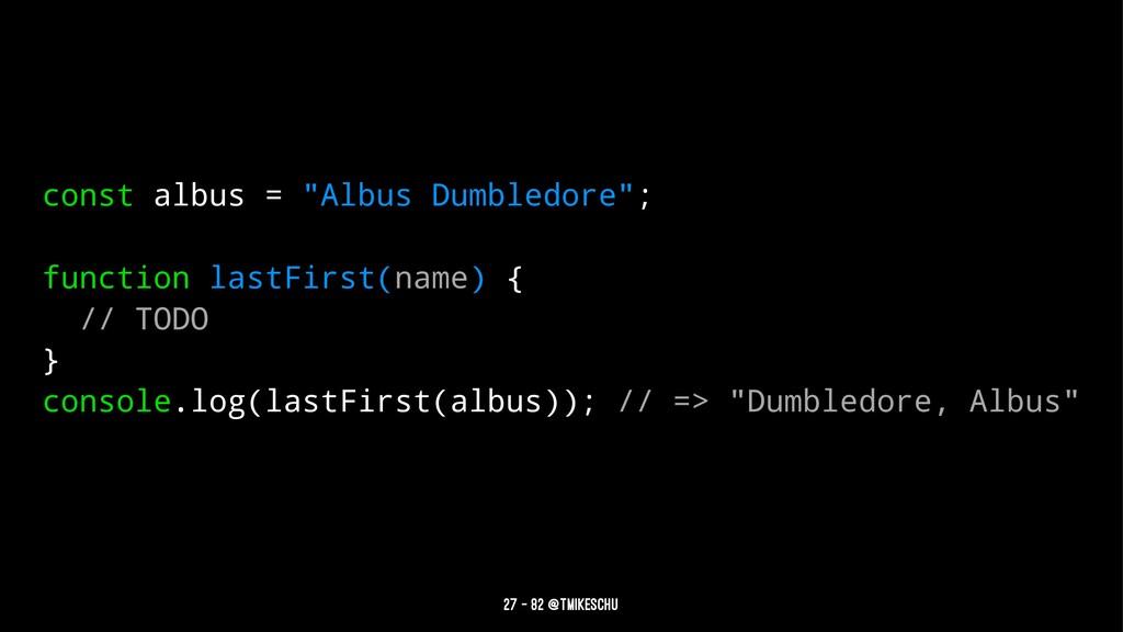 """const albus = """"Albus Dumbledore""""; function last..."""