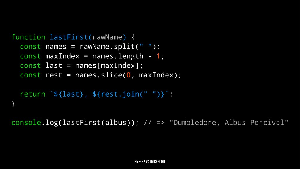 function lastFirst(rawName) { const names = raw...