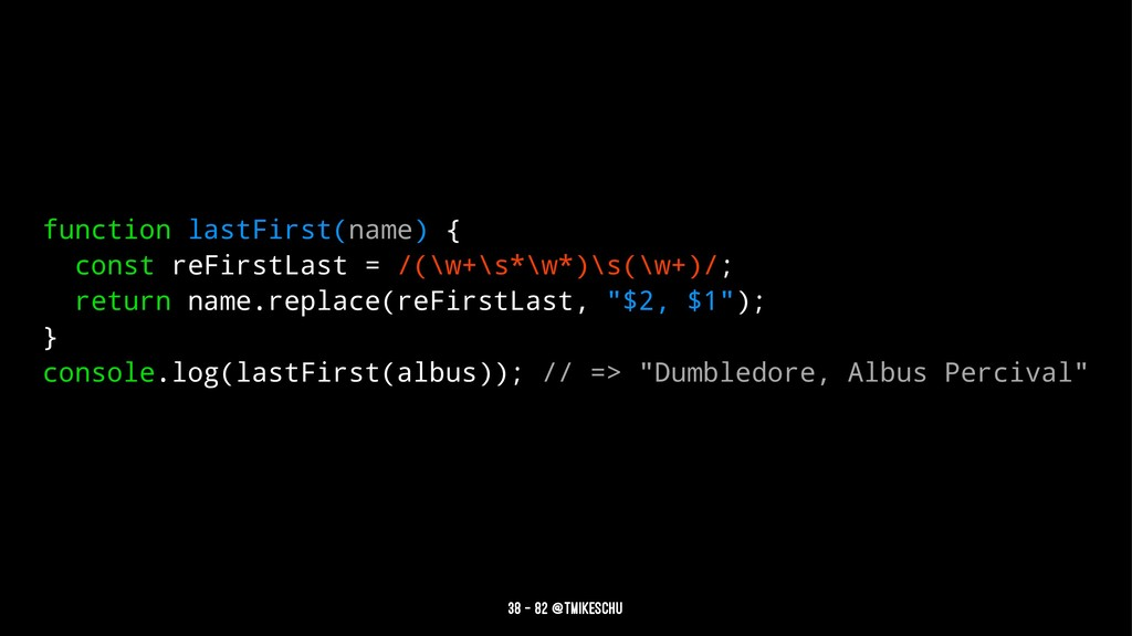 function lastFirst(name) { const reFirstLast = ...