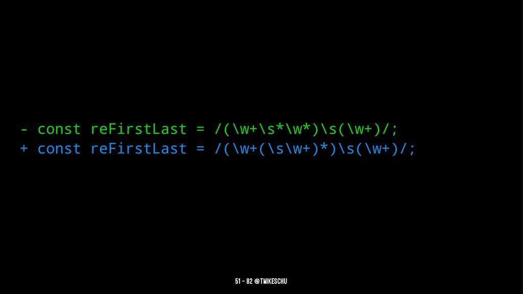 - const reFirstLast = /(\w+\s*\w*)\s(\w+)/; + c...