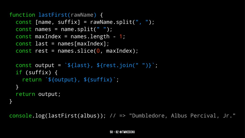 function lastFirst(rawName) { const [name, suff...