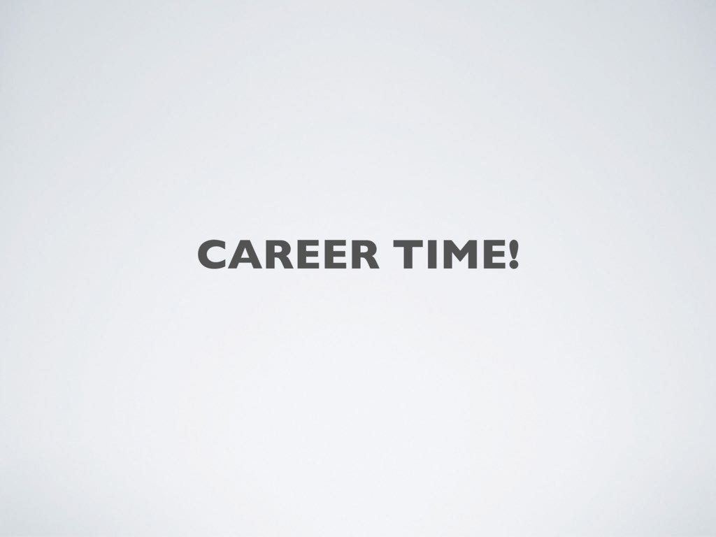 CAREER TIME!