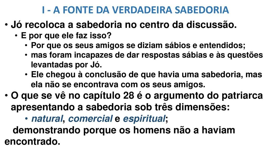 I - A FONTE DA VERDADEIRA SABEDORIA • Jó recolo...