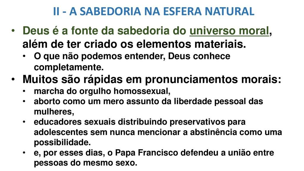 II - A SABEDORIA NA ESFERA NATURAL • Deus é a f...