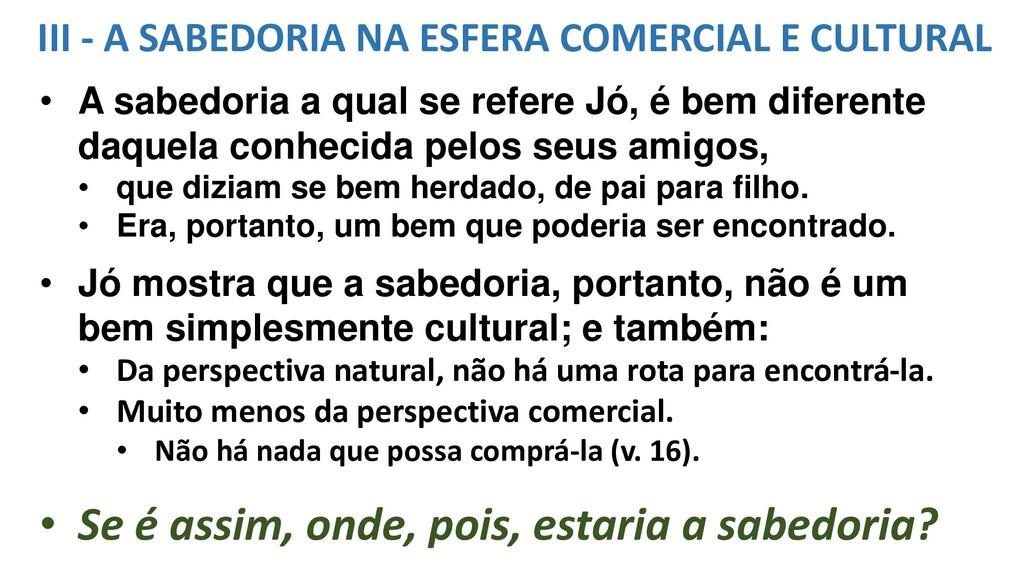 III - A SABEDORIA NA ESFERA COMERCIAL E CULTURA...