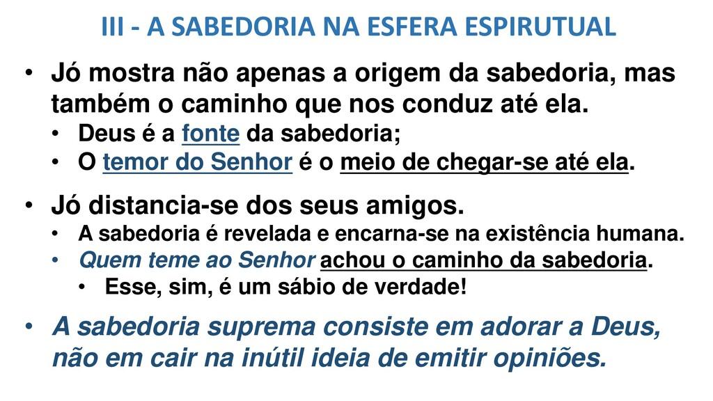 III - A SABEDORIA NA ESFERA ESPIRUTUAL • Jó mos...